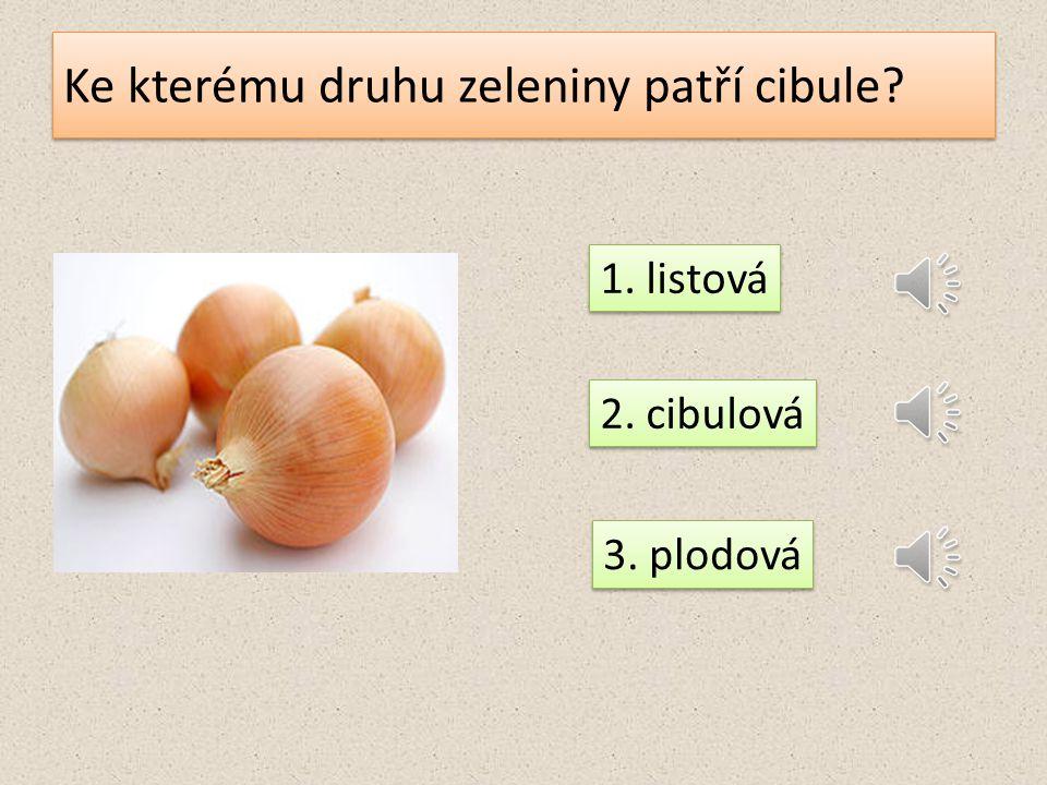 Ke kterému druhu zeleniny patří rajče? 1.listová 2. košťálová 3. plodová