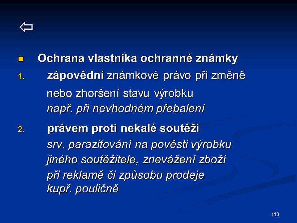 113  Ochrana vlastníka ochranné známky Ochrana vlastníka ochranné známky 1.