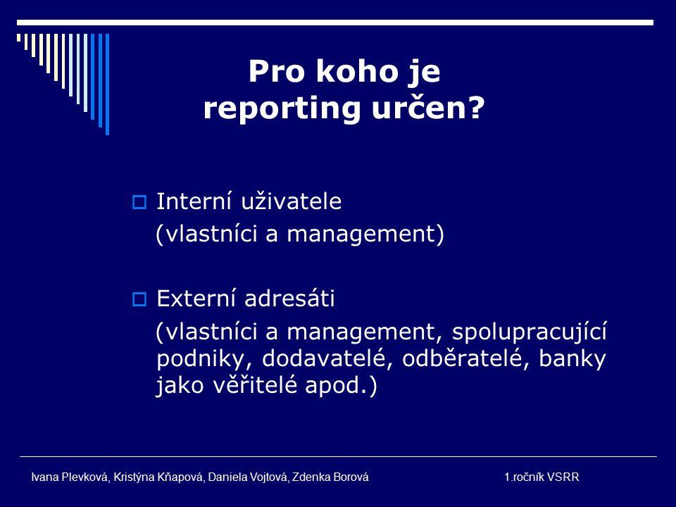 Pro koho je reporting určen.