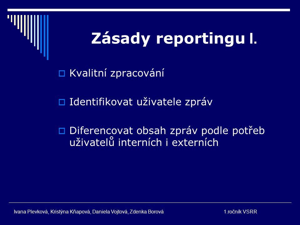 V souhrnné zprávě se uvádějí  Základní finanční ukazatele  Komentáře Ivana Plevková, Kristýna Kňapová, Daniela Vojtová, Zdenka Borová1.ročník VSRR
