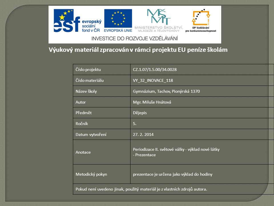 Číslo projektu CZ.1.07/1.5.00/34.0028 Číslo materiálu VY_32_INOVACE_118 Název školy Gymnázium, Tachov, Pionýrská 1370 Autor Mgr.