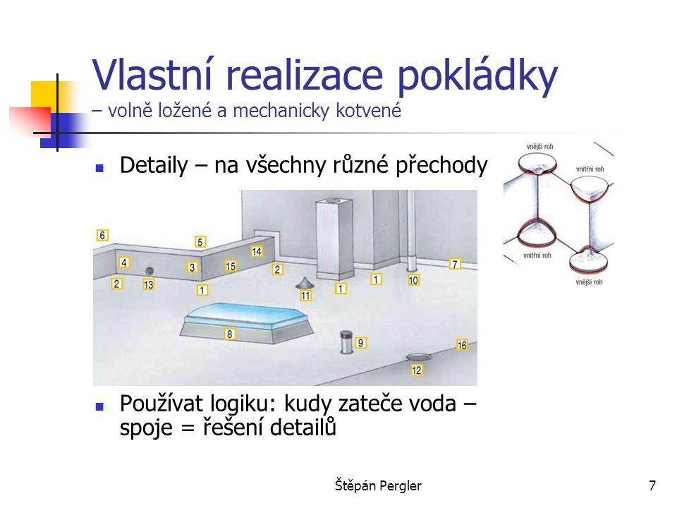 """Štěpán Pergler8 Po realizaci Kontrola """"zrakem Zkouška vodotěsnosti Pozor na další práce a skladování."""