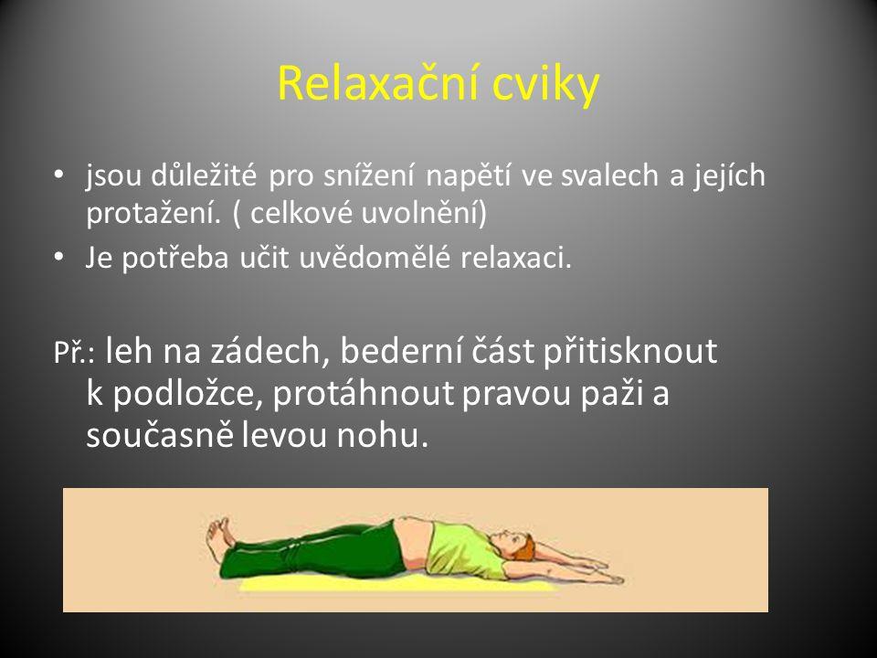 Relaxační cviky jsou důležité pro snížení napětí ve svalech a jejích protažení.