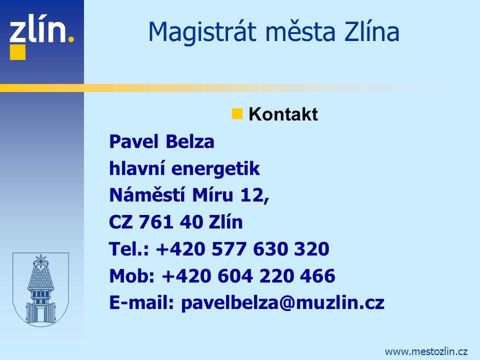 www.mestozlin.cz Magistrát města Zlína Kontakt Pavel Belza hlavní energetik Náměstí Míru 12, CZ 761 40 Zlín Tel.: +420 577 630 320 Mob: +420 604 220 466 E-mail: pavelbelza@muzlin.cz