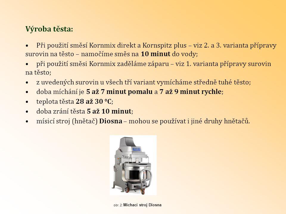 Dělení těsta: Tvarování a kynutí Kornspitzů : Těsto rozdělíme ručně na kusy (presy) o hmotnosti 2 190 g; na dělicím stroji vytvoříme klonky o hmotnosti 73 g/kus.