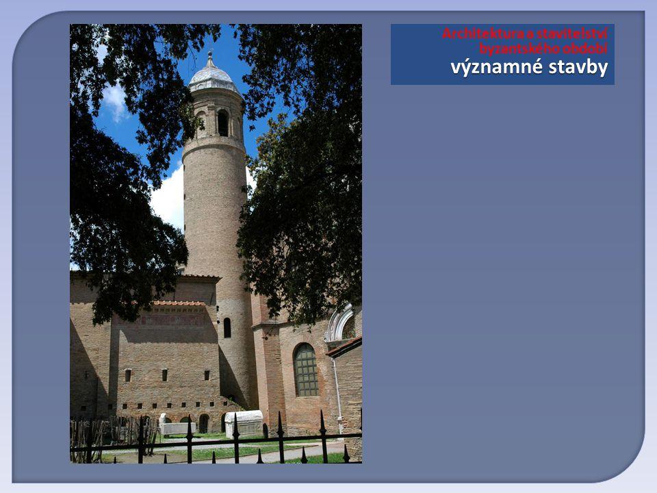 Architektura a stavitelství významné stavby byzantského období významné stavby