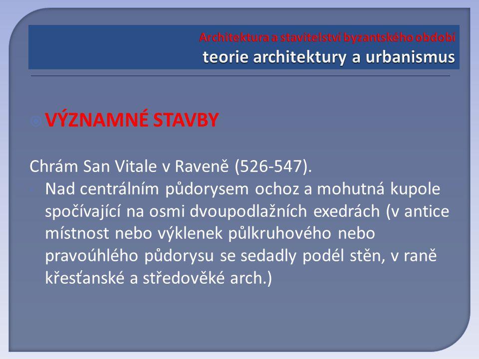  VÝZNAMNÉ STAVBY Chrám San Vitale v Raveně (526-547).