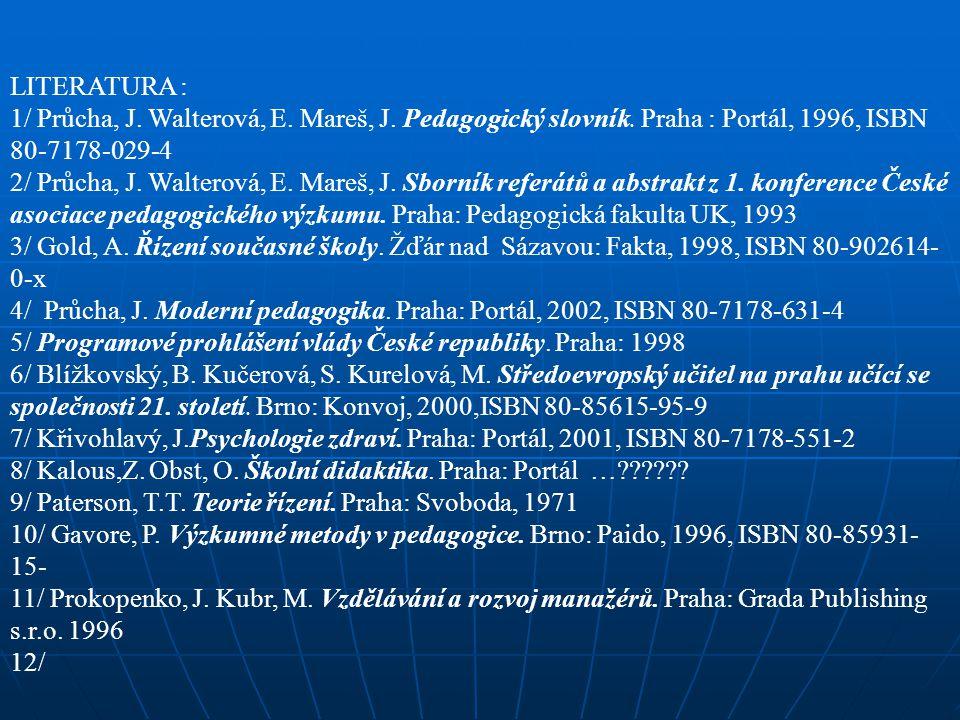LITERATURA : 1/ Průcha, J.Walterová, E. Mareš, J.