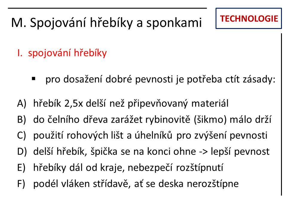 TECHNOLOGIE M.Spojování hřebíky a sponkami Obr. 1.