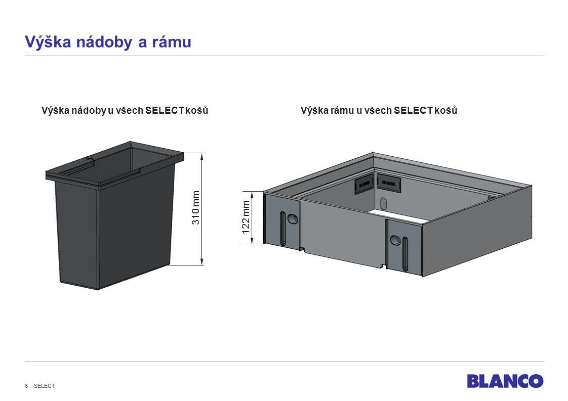 Výška nádoby a rámu 310 mm 122 mm Výška nádoby u všech SELECT košůVýška rámu u všech SELECT košů SELECT 6