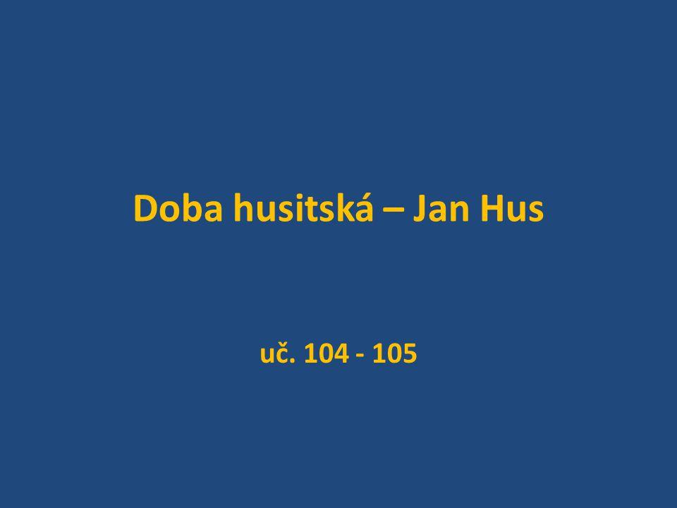 Doba husitská – Jan Hus uč. 104 - 105