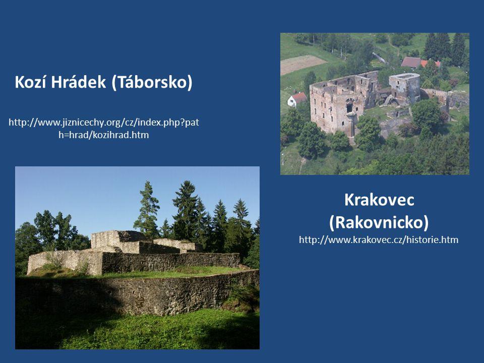 Kozí Hrádek (Táborsko) http://www.jiznicechy.org/cz/index.php?pat h=hrad/kozihrad.htm Krakovec (Rakovnicko) http://www.krakovec.cz/historie.htm