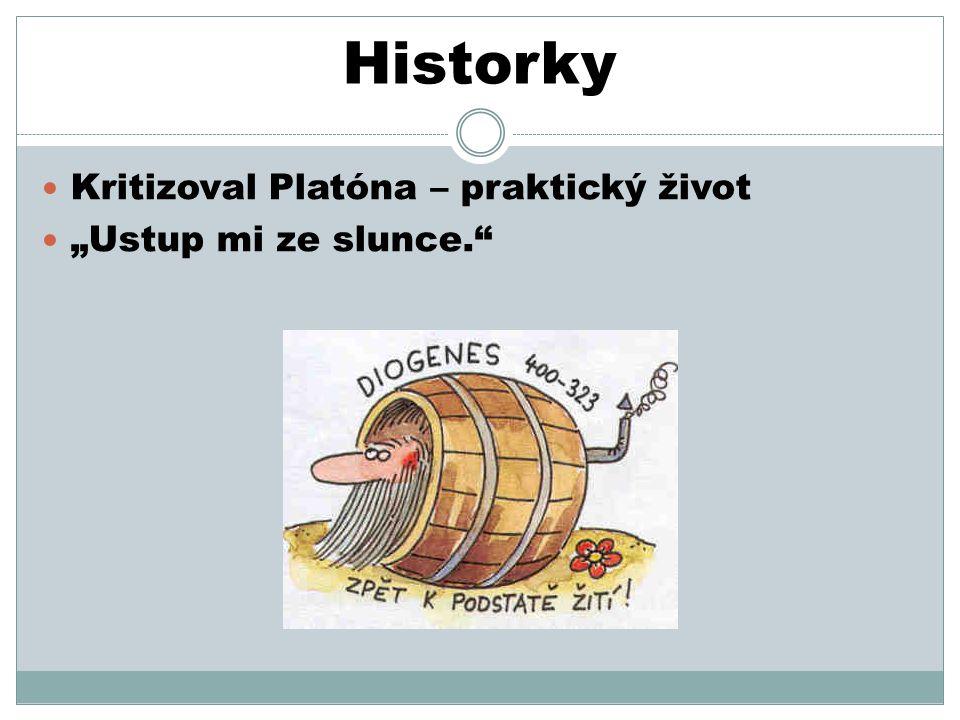 """Historky Kritizoval Platóna – praktický život """"Ustup mi ze slunce."""