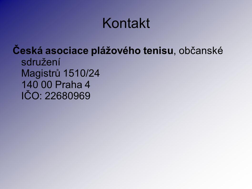Kontakt Česká asociace plážového tenisu, občanské sdružení Magistrů 1510/24 140 00 Praha 4 IČO: 22680969