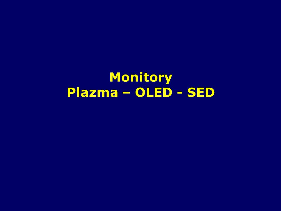 Monitory Plazma – OLED - SED