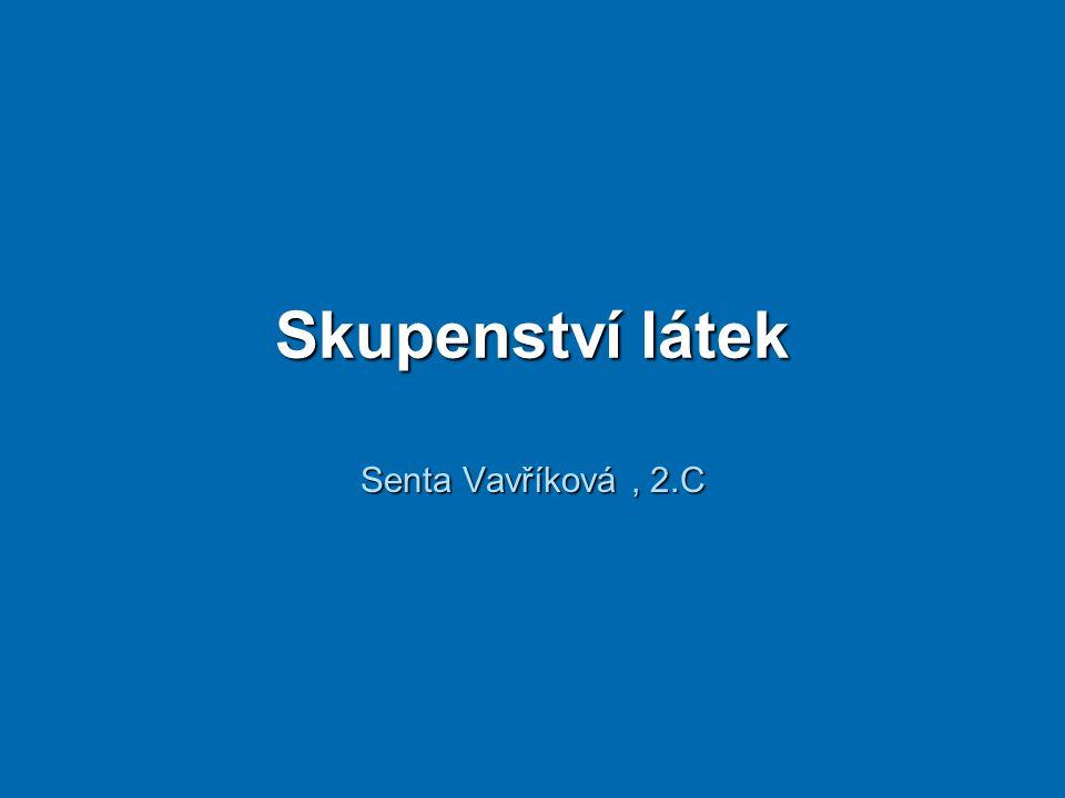Skupenství látek Senta Vavříková, 2.C