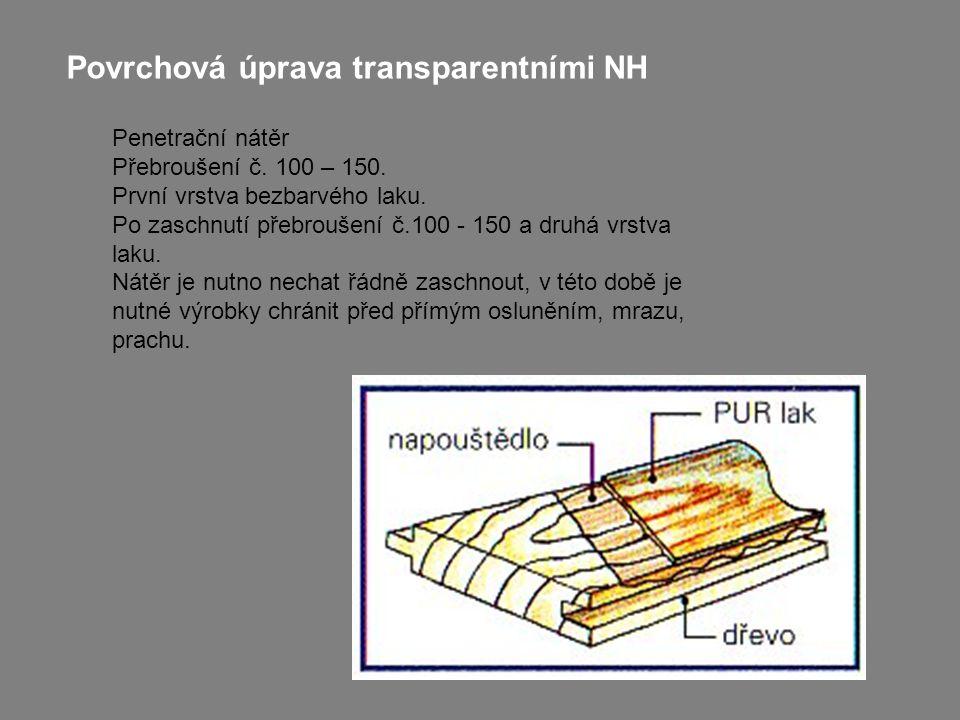 Povrchová úprava transparentními NH Penetrační nátěr Přebroušení č.
