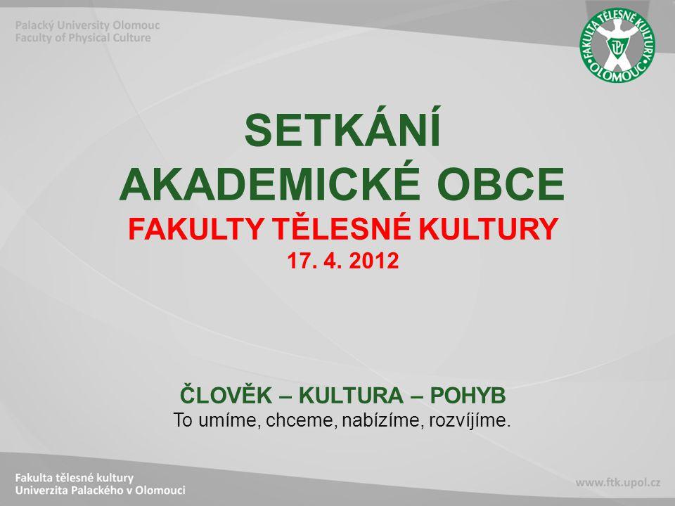 SETKÁNÍ AKADEMICKÉ OBCE FAKULTY TĚLESNÉ KULTURY 17.