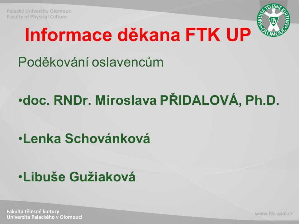 Informace děkana FTK UP Poděkování oslavencům doc.