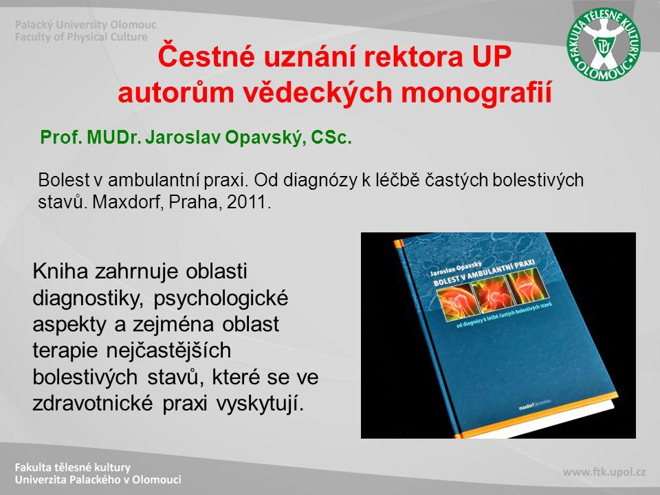 Čestné uznání rektora UP autorům vědeckých monografií Bolest v ambulantní praxi.