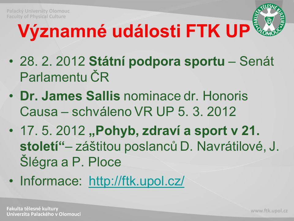 Významné události FTK UP 28. 2. 2012 Státní podpora sportu – Senát Parlamentu ČR Dr.