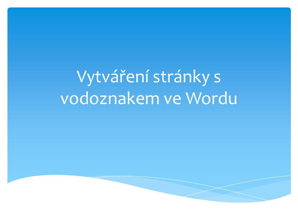 Vytváření stránky s vodoznakem ve Wordu
