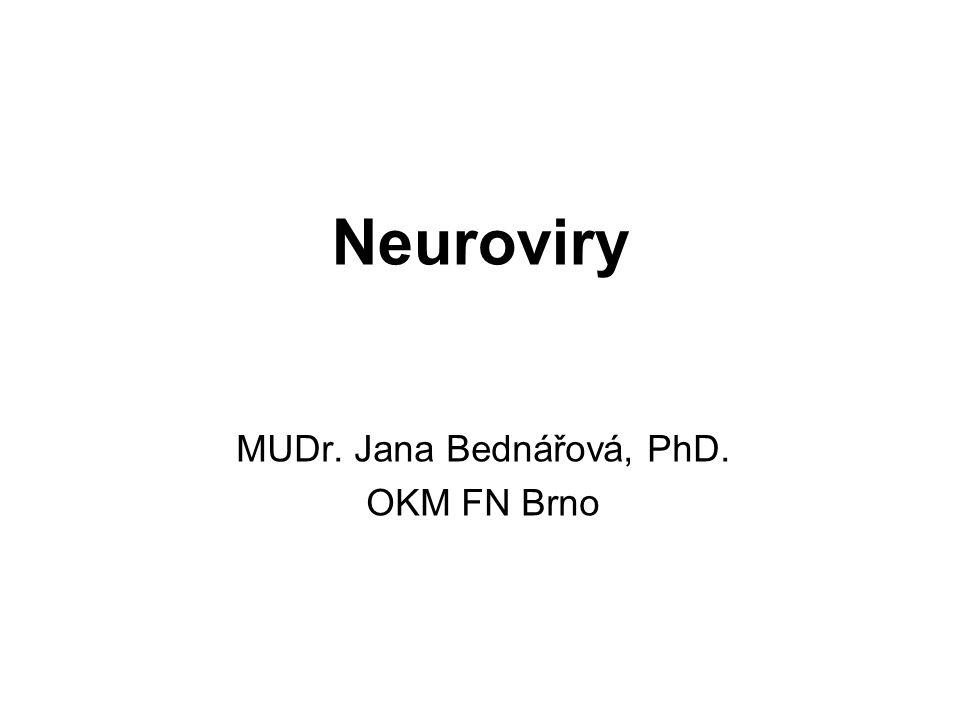 Neuroviry MUDr. Jana Bednářová, PhD. OKM FN Brno