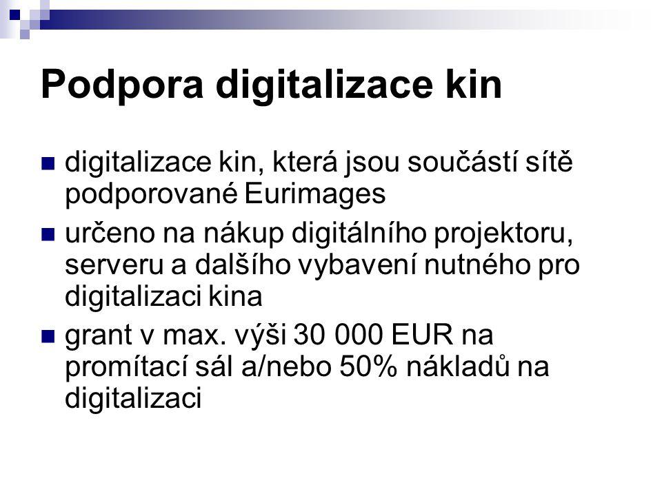 Podpora digitalizace kin digitalizace kin, která jsou součástí sítě podporované Eurimages určeno na nákup digitálního projektoru, serveru a dalšího vy