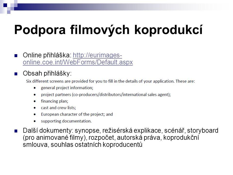 Podpora filmových koprodukcí Online přihláška: http://eurimages- online.coe.int/WebForms/Default.aspxhttp://eurimages- online.coe.int/WebForms/Default