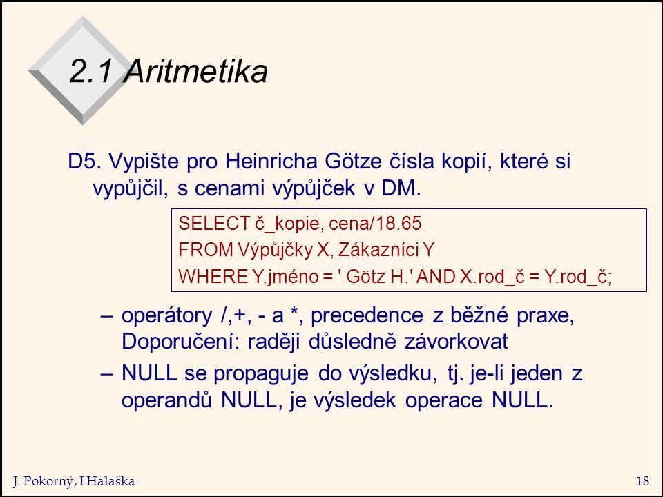 J. Pokorný, I Halaška18 2.1 Aritmetika D5.