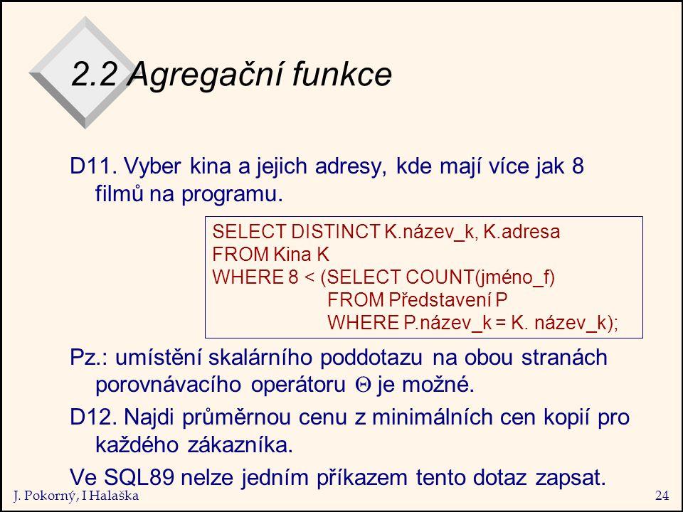 J. Pokorný, I Halaška24 2.2 Agregační funkce D11.