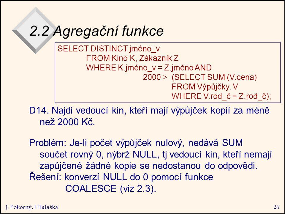 J. Pokorný, I Halaška26 2.2 Agregační funkce D14.