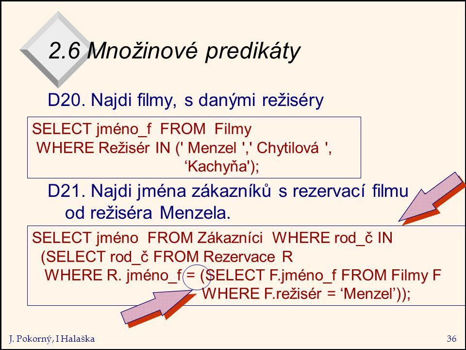 J. Pokorný, I Halaška36 2.6 Množinové predikáty D20.