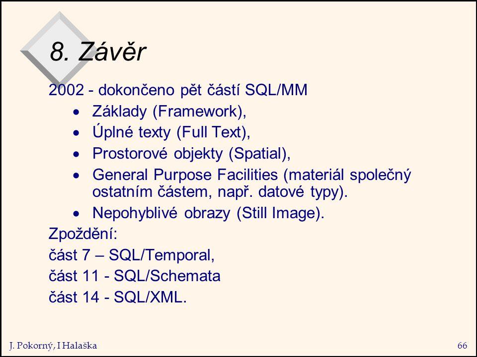 J. Pokorný, I Halaška66 8.