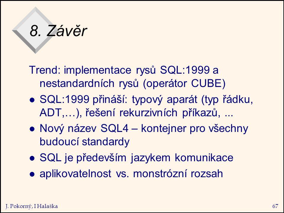 J. Pokorný, I Halaška67 8.