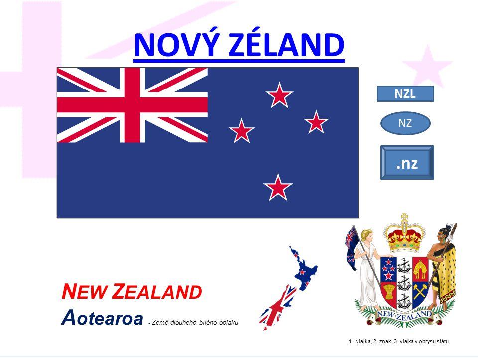 NOVÝ ZÉLAND 1 –vlajka, 2–znak, 3–vlajka v obrysu státu NZL N EW Z EALAND A otearoa - Země dlouhého bílého oblaku NZ.nz