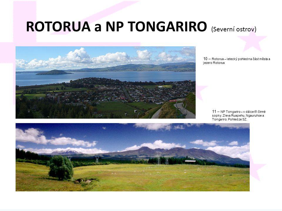 ROTORUA a NP TONGARIRO (Severní ostrov) 10 – Rotorua – letecký pohled na část města a jezero Rotorua 11 – NP Tongariro – v dálce tři činné sopky. Zlev