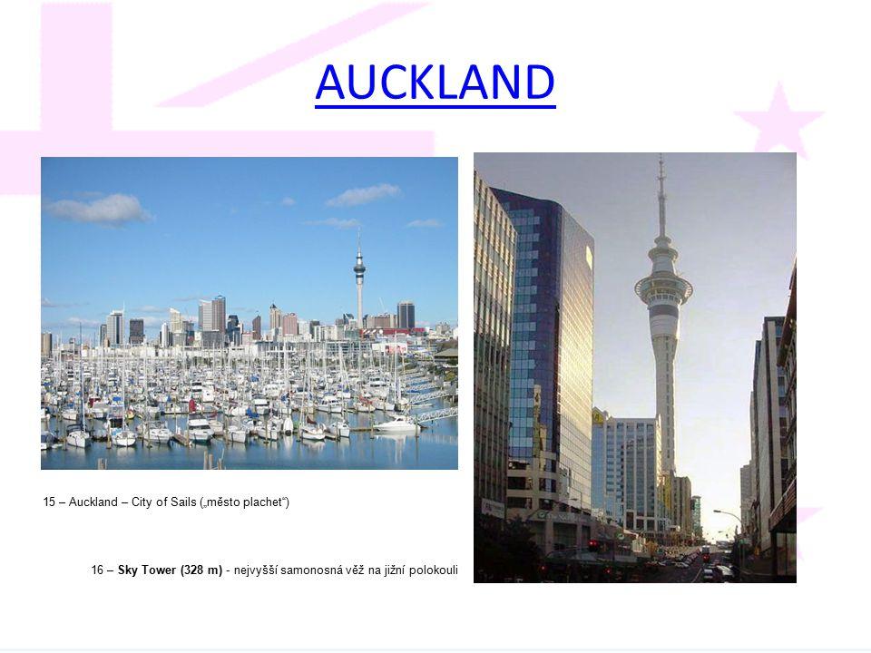 """AUCKLAND 15 – Auckland – City of Sails (""""město plachet"""") 16 – Sky Tower (328 m) - nejvyšší samonosná věž na jižní polokouli"""