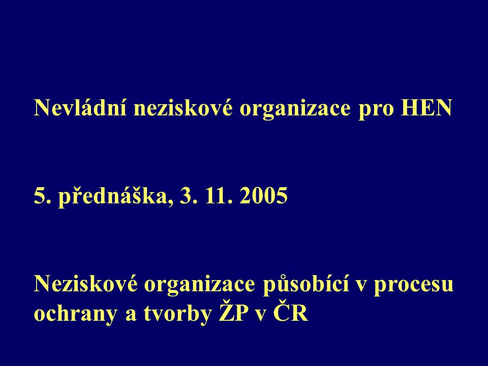 Nevládní neziskové organizace pro HEN 5. přednáška, 3.