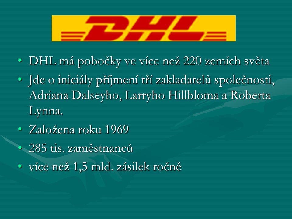 DHL má pobočky ve více než 220 zemích světaDHL má pobočky ve více než 220 zemích světa Jde o iniciály příjmení tří zakladatelů společnosti, Adriana Da