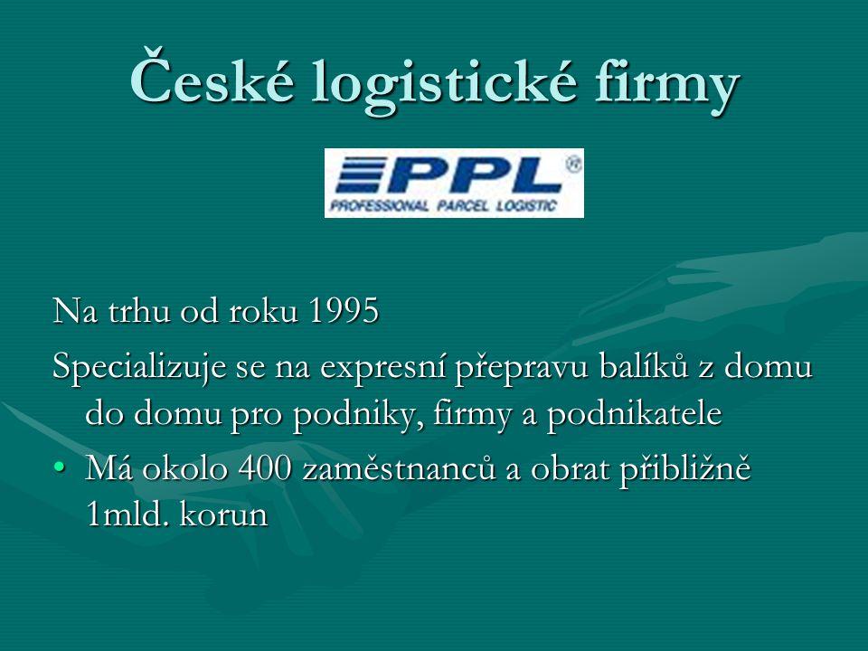 České logistické firmy PPL Na trhu od roku 1995 Specializuje se na expresní přepravu balíků z domu do domu pro podniky, firmy a podnikatele Má okolo 4