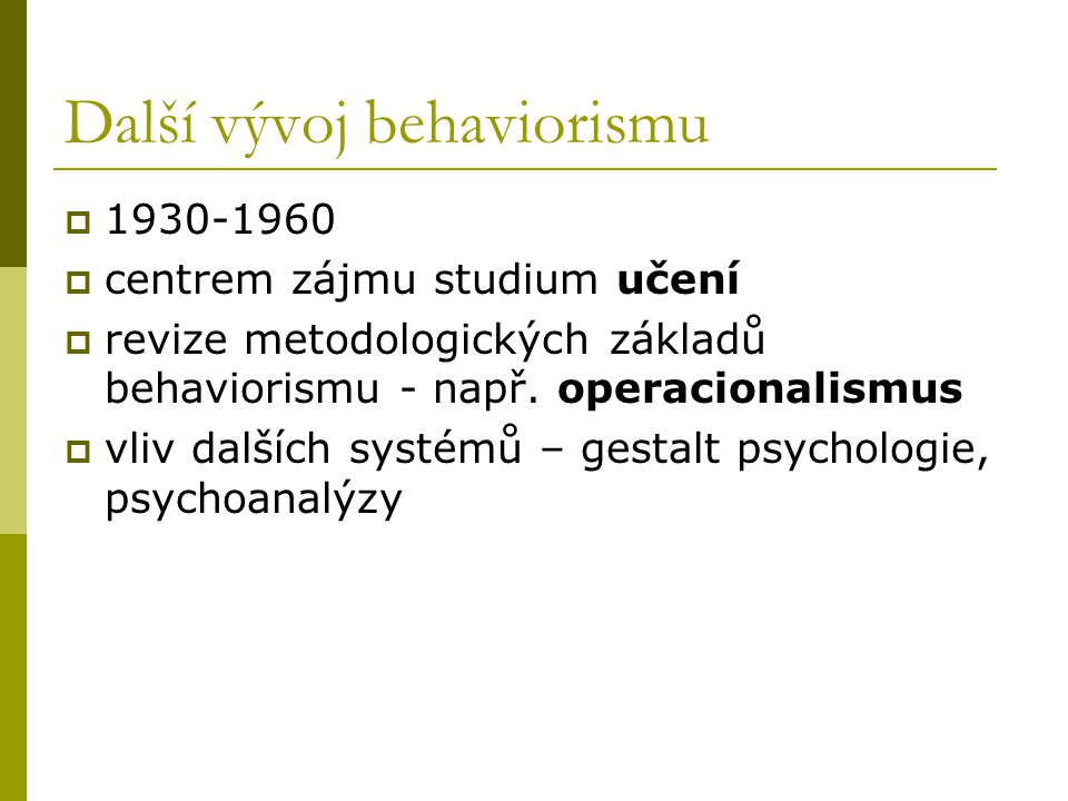 Doplňující literatura  Skinner, B.F. (1935). Two types of conditioned reflex and a pseudo type.
