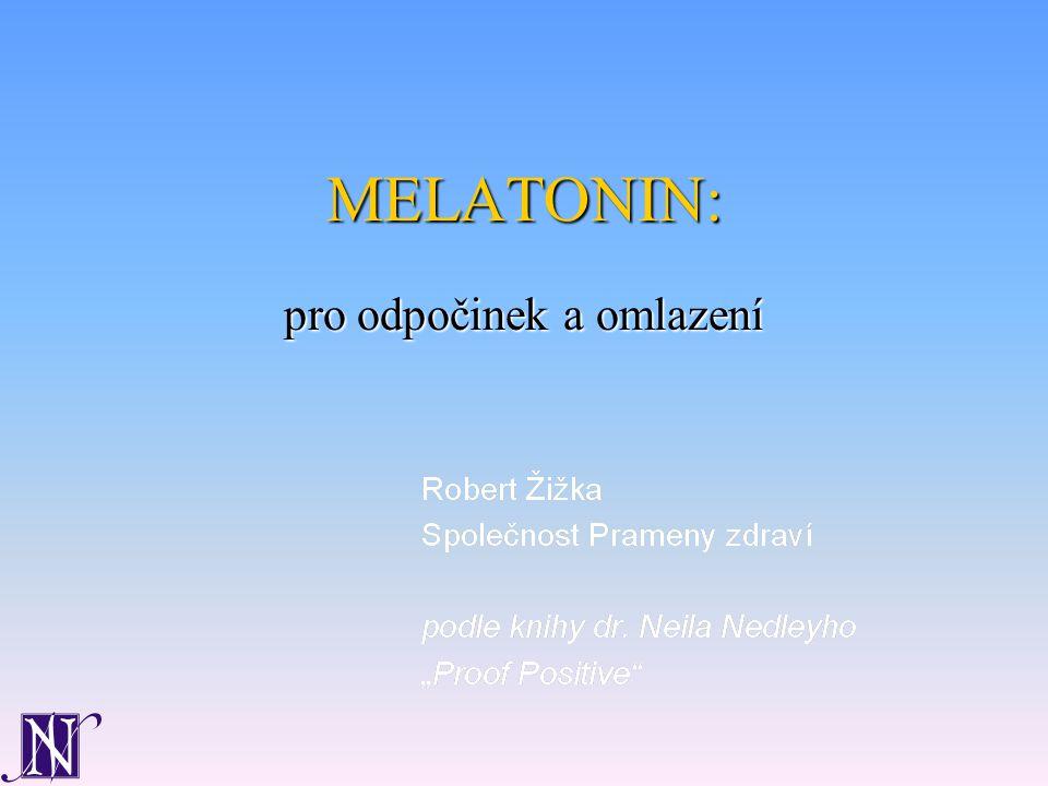MELATONIN:MELATONIN: pro odpočinek a omlazení