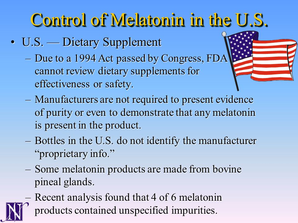 Cautions and Unknowns of Melatonin Supplements PurityPurity Label accuracy regarding quantityLabel accuracy regarding quantity Potential long term adverse effectsPotential long term adverse effects Possible undesirable side effects of high doses, such as reduced fertilityPossible undesirable side effects of high doses, such as reduced fertility Possible dangerous interaction with prescription drugsPossible dangerous interaction with prescription drugs