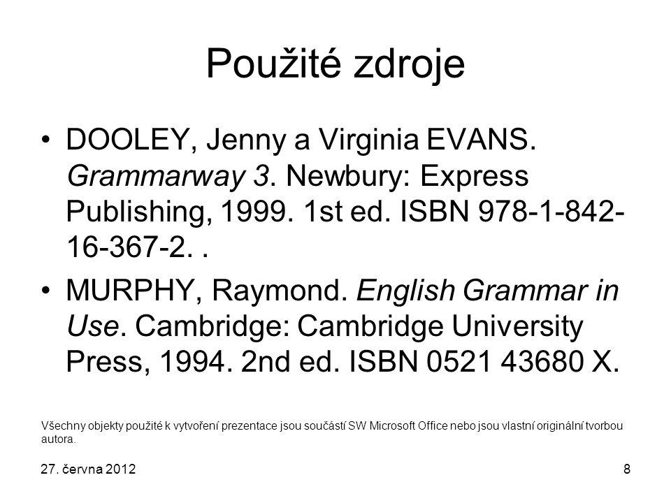 27. června 20128 Použité zdroje DOOLEY, Jenny a Virginia EVANS.