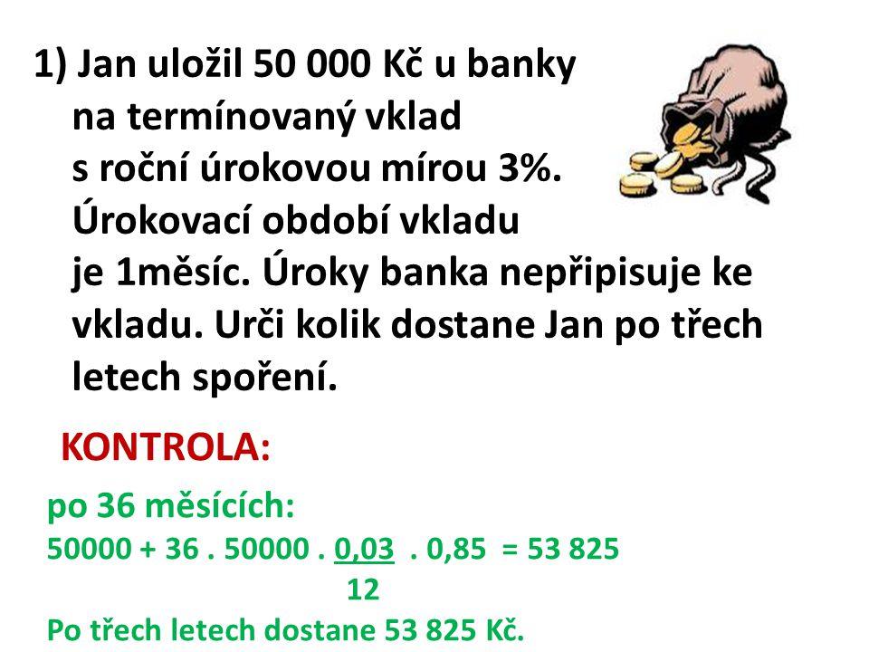 Nutná částka … x roční úrok … x.0,03.0,85 =120000 x = 120 000 0,03.