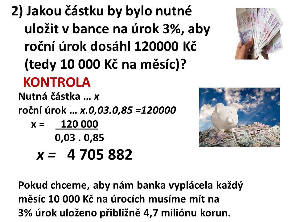 3)Pavla uložila 100 000 Kč u banky na termínovaný vklad s roční úrokovou mírou 3%.