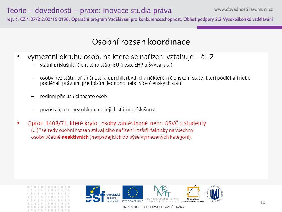 11 Osobní rozsah koordinace vymezení okruhu osob, na které se nařízení vztahuje – čl.