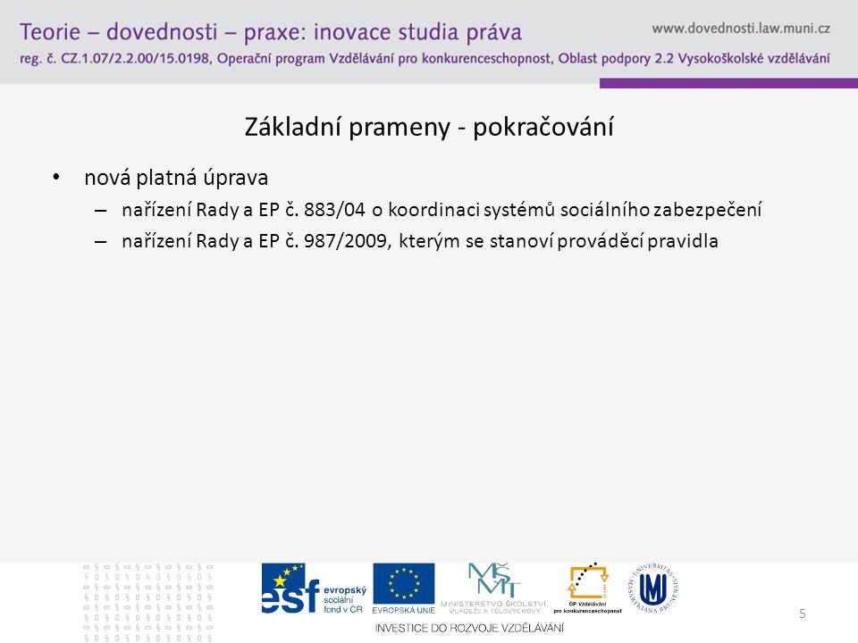 5 Základní prameny - pokračování nová platná úprava – nařízení Rady a EP č.