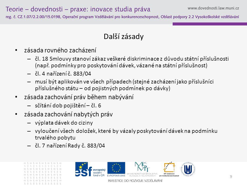 9 Další zásady zásada rovného zacházení – čl.